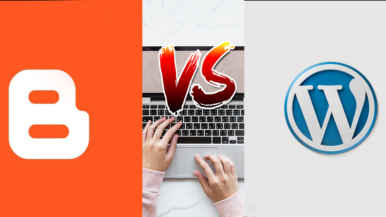 Blogger vs WordPress which is Best?  Full comparison